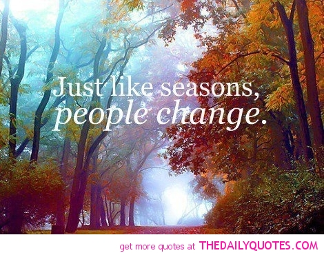 https://piecewithin.files.wordpress.com/2014/06/like-seasons-people-change-quote-picture-good-life-sayings-pics.jpeg